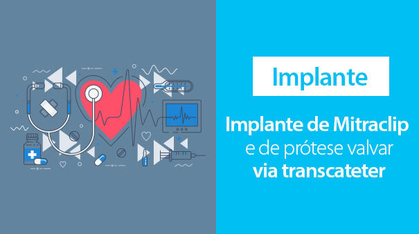 Implante de Mitraclip e de Prótese Valvar via transcateter